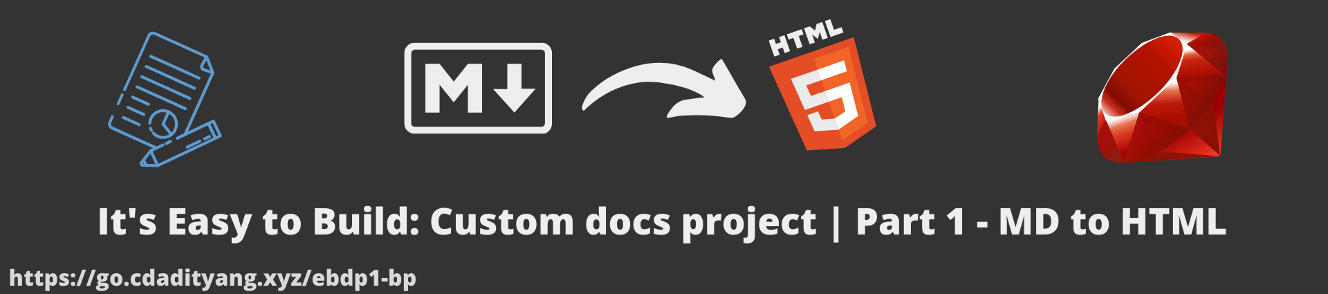 It's Easy to Build: Custom docs project | Part 1 - MD to HTML